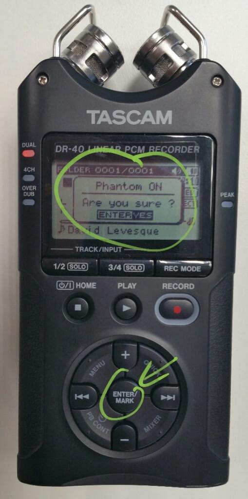 """Au démarrage du Tascam DR40, activer l'alimentation MIC+ Phantom et dire """"oui"""""""