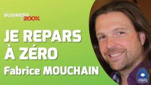 OSER REMETTRE EN CAUSE SON ENTREPRISE, Fabrice Mouchain